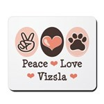 Peace Love Vizsla Mousepad