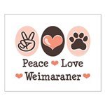 Peace Love Weimaraner Small Poster