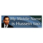 My Middle Name Is Hussein Too Bumper Sticker