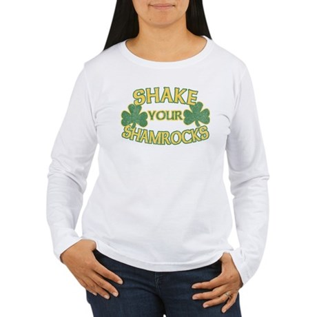 Shake Your Shamrocks Womens Long Sleeve T-Shirt