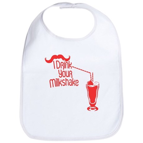 I Drink Your Milkshake Bib
