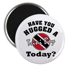 "Have you hugged a Trini boy today? 2.25"" Magnet (1"