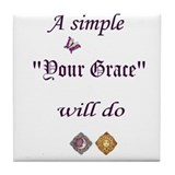 """Your Grace"" Tile Coaster"
