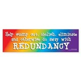 Redundancy Bumper Bumper Sticker