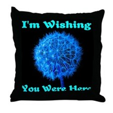 I'm Wishing You Were Here Throw Pillow