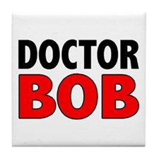 DOCTOR BOB Tile Coaster