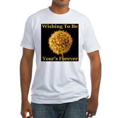 Wishing To Be Your's Forever Fitted T-Shirt