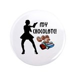 "My Chocolate 3.5"" Button (100 pack)"