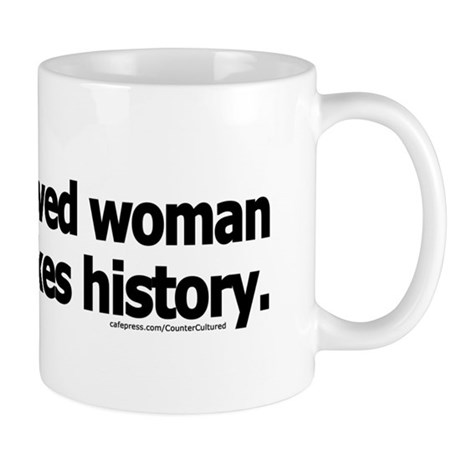 Well-behaved women ... Mug
