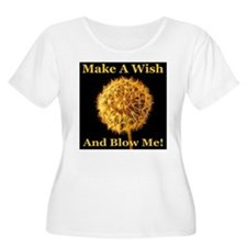 Make A Wish And Blow Me! T-Shirt
