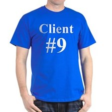 I am Client #9 T-Shirt