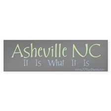 Asheville NC It Is. Bumper Bumper Sticker