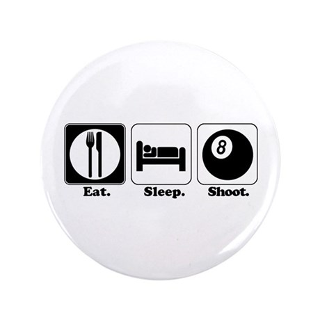 "Eat. Sleep. Shoot. (Pool) 3.5"" Button"