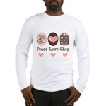 Peace Love Shop Shopping Long Sleeve T-Shirt