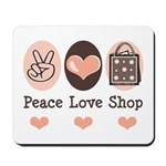 Peace Love Shop Shopping Mousepad
