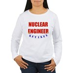 Retired Nuclear Engineer Women's Long Sleeve T-Shi