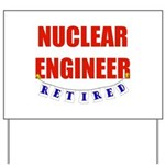 Retired Nuclear Engineer Yard Sign