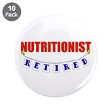 "Retired Nutritionist 3.5"" Button (10 pack)"
