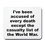 Cool Ive been accused of every death except the casualt Mousepad