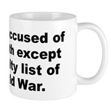 Ive been accused of every death except the casualt Mug