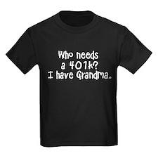 Who needs a 401K Kids Dark T-Shirt