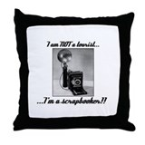 Scrapbooker - Not a Tourist Throw Pillow