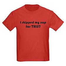 I skipped my nap Kids Dark T-Shirt