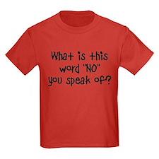 What is this word NO Kids Dark T-Shirt