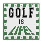 Golf Is Life Tile Coaster