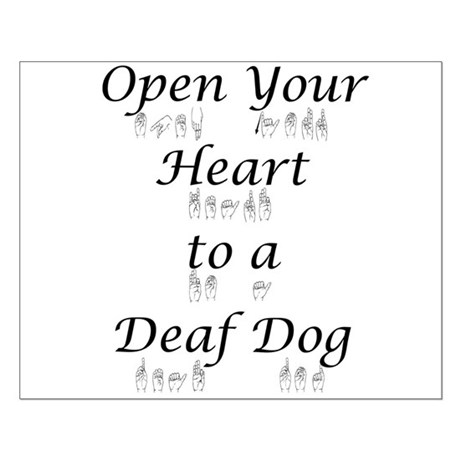 Open Your Heart to a Deaf Dog Small Poster