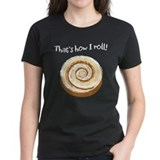 That's How I Roll! Tee