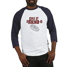 Call it, Friend-o Baseball Jersey