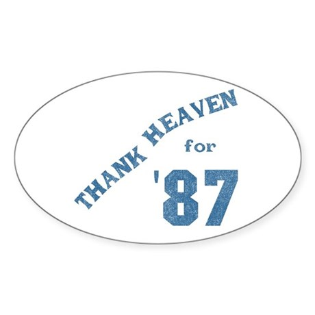 Thank Heaven for '87 Oval Sticker