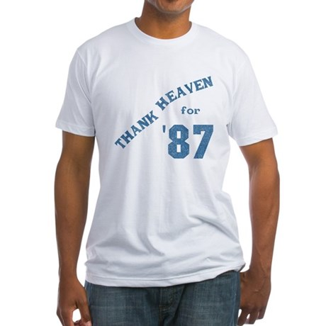 Thank Heaven for '87 Fitted T-Shirt
