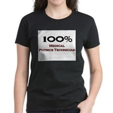 100 Percent Medical Physics Technician Tee