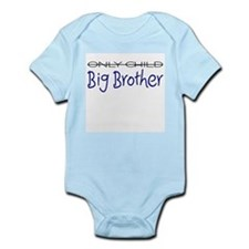 Only Child - Big Brother Infant Bodysuit