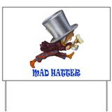 MAD HATTER Yard Sign