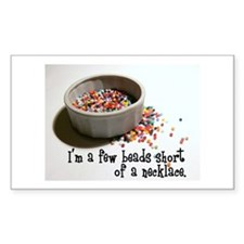 I'm A Few Beads Short Rectangle Decal