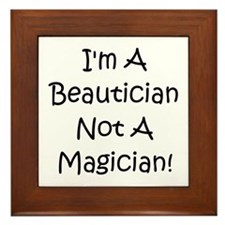Beautician Not Magician! Framed Tile