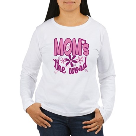 Mom's The Word Women's Long Sleeve T-Shirt