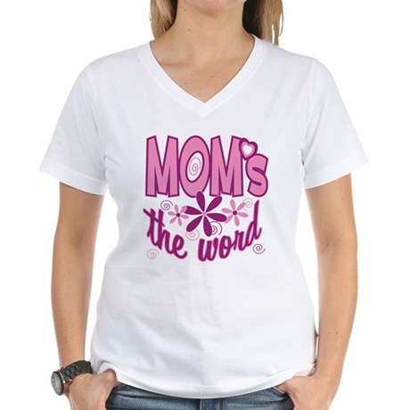 Mom's The Word Women's V-Neck T-Shirt