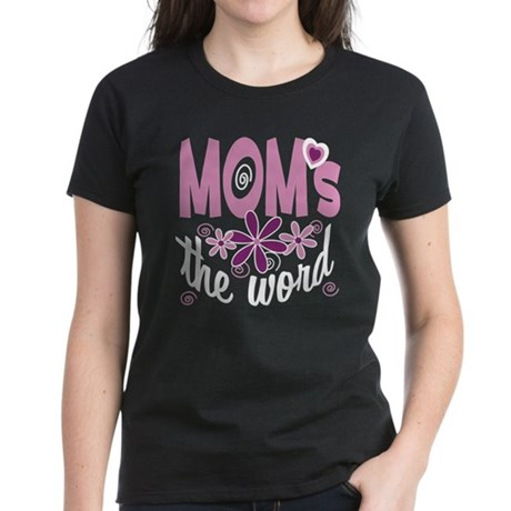 Mom's The Word Women's Dark T-Shirt