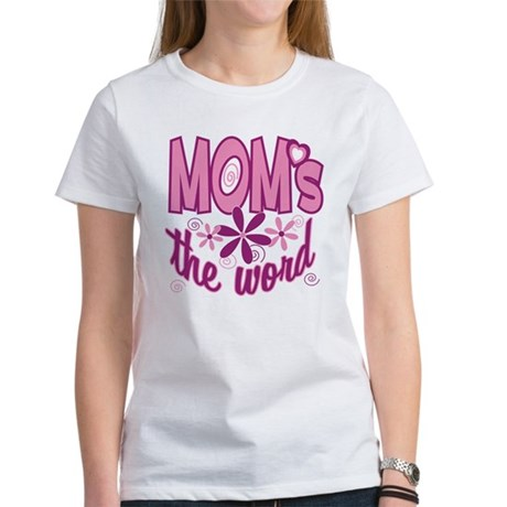 Mom's The Word Women's T-Shirt