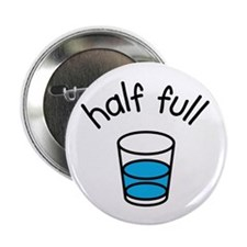 "Half Full 2.25"" Button"