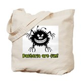 Bacteria Are Fun Tote Bag
