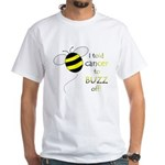 CANCER BUZZ OFF White T-Shirt