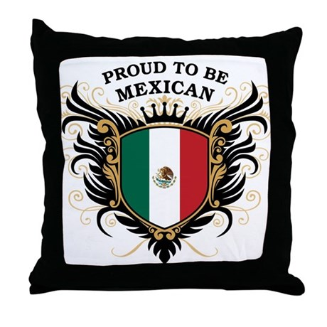 Proud to be Mexican Throw Pillow by pridegiftshop
