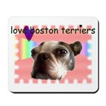 LOVE MY BOSTON TERRIER Mousepad