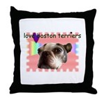 LOVE MY BOSTON TERRIER Throw Pillow