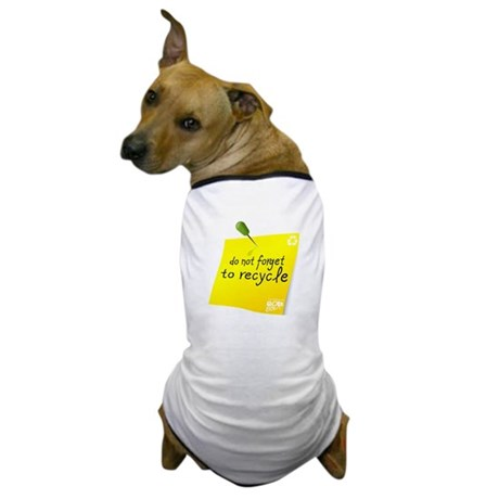 Do not Forget to Recycle Dog T-Shirt